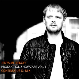 Jenya Melnikoff - Production Showcase Vol. 1 (Continuous DJ Mix)