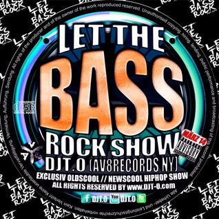 DJT.O - LET THE BASS ROCK SHOW MARCH 2014