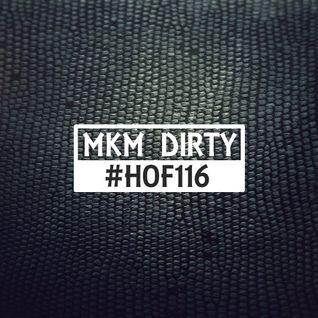 #HOF116 By MKM Dirty