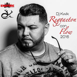 DJ KWIK - REGGAETON CON FLOW 2016