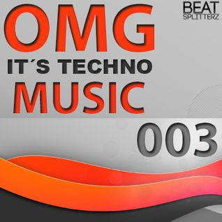 OMG It´s techno music #003