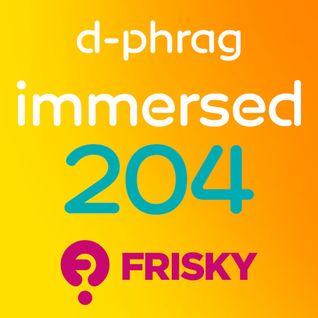 d-phrag - Immersed 204 (July 2015)