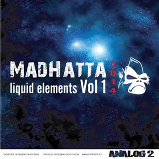 Analog2 - Madhatta Liquid Elements Studio Mix Vol 1