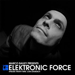 Elektronic Force Podcast 029 with Cari Lekebusch