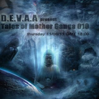 D.E.V.A.A - [ Tals of Mother Ganga 010] on eilo.org (August'11)