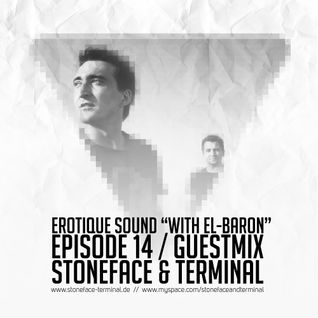Erotique Sound Ep 14(Guest Mix Stoneface & Terminal)