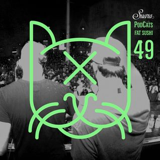 [Suara PodCats 049] Fat Sushi (Studio Mix)