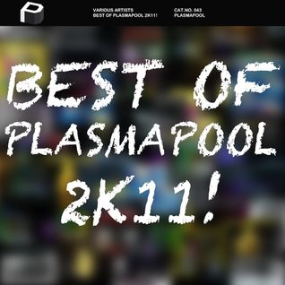 Best Of Plasmapool 2k11! (Continuous Dj Mix by Dirty Rich)