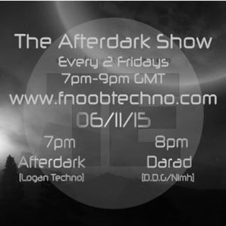 The Afterdark Show 1st Hr - Afterdark 2d Hr - Dara 06.1.15 @7pmGMT Fnoob Techno Radio