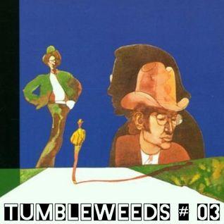 Tumbleweeds # 03 Nick Drake/Jackson C. Frank/Sixto Rodriguez/Jerry Moore/Lee Hazlewood