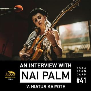 Jazz Standard: Hiatus Kaiyote's Nai Palm