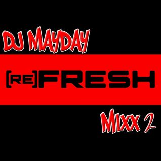 DJ Mayday presents the reFresh Mixx pt. 2