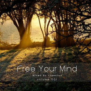 Free Your Mind vol.001 - mixed by cammiloo