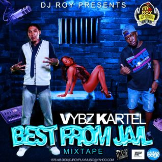 DJ ROY - VYBZ KARTEL - BEST FROM JAIL MIXTAPE