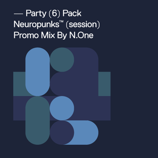 Party 6 Pack - Neuropunks Session Promo MIx