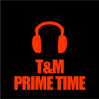 Prime Time 15 - 6 - 2013 Mixed By T&M