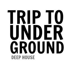 TRIP TO UNDERGROUND 8