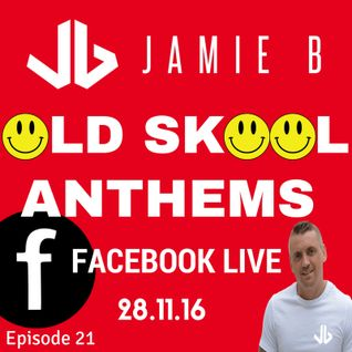 Jamie B's Live Old Skool Anthems On Facebook Live 28.11.16