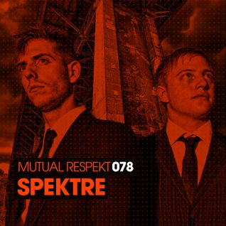 Mutual Respekt 078 with Spektre