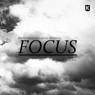 "COLT+RANE : ""Focus"" Side B mixed by Trillion"