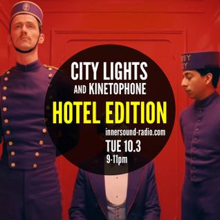 CITY LIGHTS 6 _HOTEL EDITION_10 March_InnersoundRadio