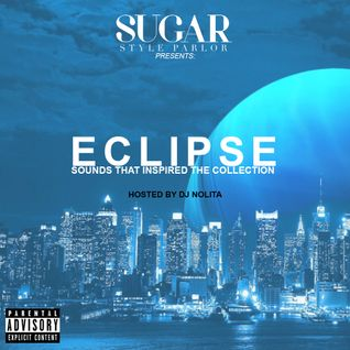 ECLIPSE: SUGAR STYLE PARLOR FALL 16 MIX hosted by DJ NOLITA