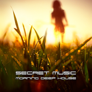 Secret Music - Morning Deep House
