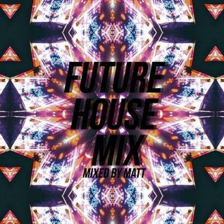 Future House Mixtape