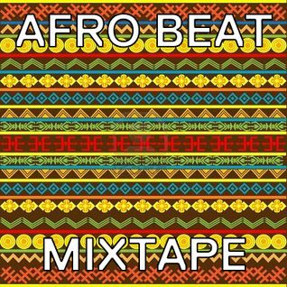'AFRO BEAT' MIXTAPE