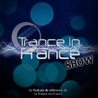 SylverMay & Alexandre Bergheau - Trance In France Show Ep 272