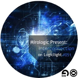 Mirologic Present: Interconnection on Logiclight #051