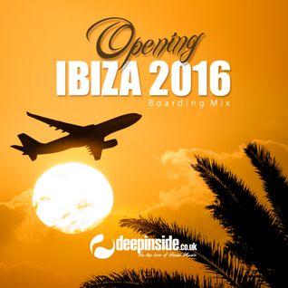 Opening IBIZA 2016 'Boarding Mix' by DEEPINSIDE