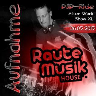 """Aufnahme vom 26.05.2015 - Die """"After Work Show XL"""" RauteMusik.FM/house"""