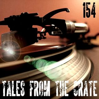 Tales From The Crate Radio Show #154 Part 01