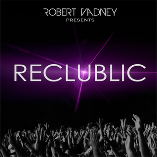 Robert Vadney presents RECLUBLIC 033 (Live DJ Set @ Perfecto Records Boat Trip Rave Party)