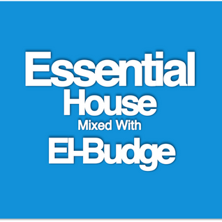 Essential House - Mixed With El-Budge