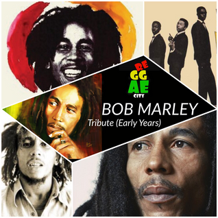 REGGAE CITY - BOB MARLEY TRIBUTE (Early Years)