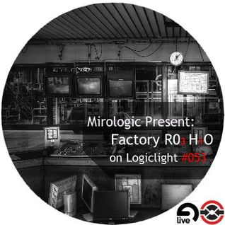 Mirologic Present: Factory R03 H1O on Logiclight #053