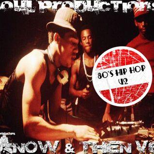 S.O.U.L. Productions Presents 80's Hip Hop V2