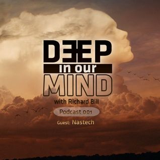 Deep in Our Mind Podcast 001 - Nastech Guest mix