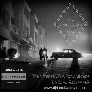 ☠DJ4AM☠ #New #Underground #HipHop #Mix The #VampireOnAPony #Mixtape EP. 22