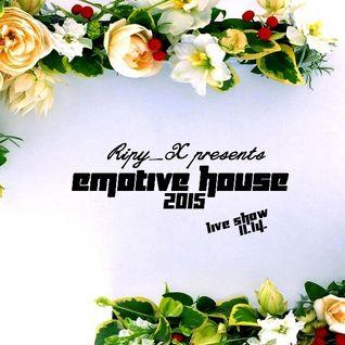 Ripy_X presents Emotive House 2015.11.14.