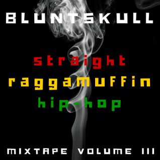 Straight Raggamuffin Hip Hop Mixtape Volume 3