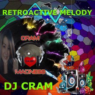 Retroactive Melody ~ DJ CRAM
