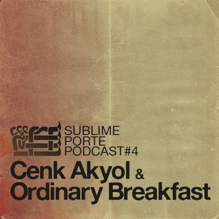 Podcast No:4 w/ Cenk Akyol & Ordinary Breakfast