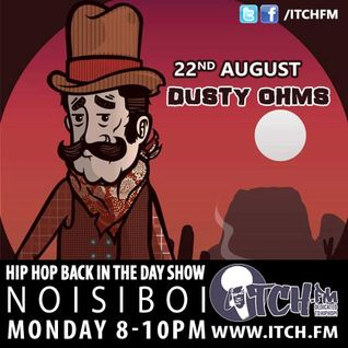 NOISIBOI- Hiphopbackintheday Show 37 - Dusty Ohms
