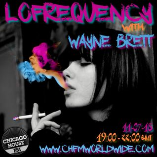 Wayne Brett's Lofrequency Show on Chicago House FM 11-07-15