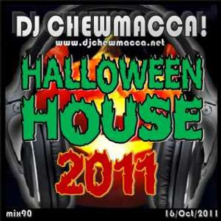 DJ Chewmacca! - mix090 - Halloween House 2011