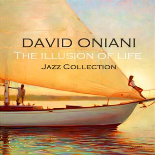 David Oniani-The illusion of life (Jazz Collection)