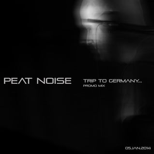 Peat Noise - PN201417 - Trip To Germany (Promo Mix) (05.JAN.2014)